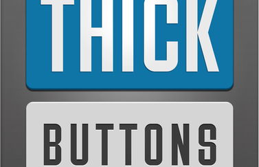 Thick Buttons